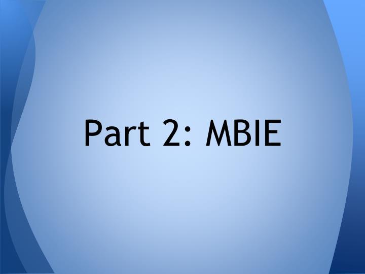 Part 2: MBIE