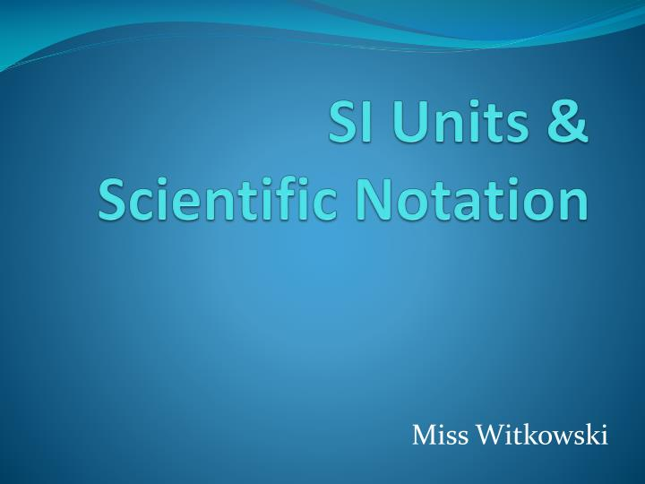 Si units scientific notation
