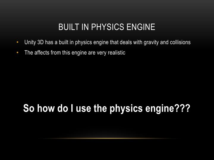 Built In Physics Engine