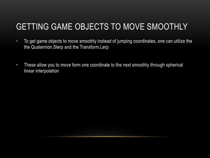 Getting Game Objects to Move Smoothly