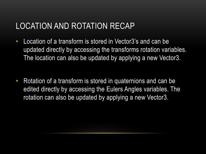 Location and Rotation Recap