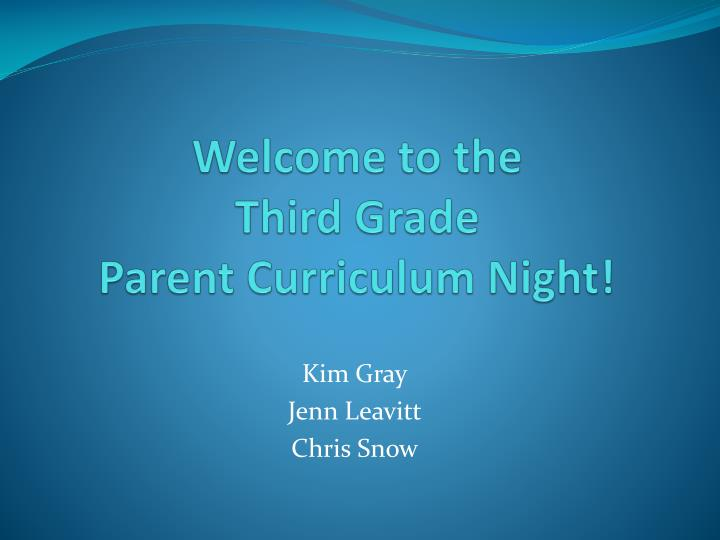 Welcome to the third grade parent curriculum night