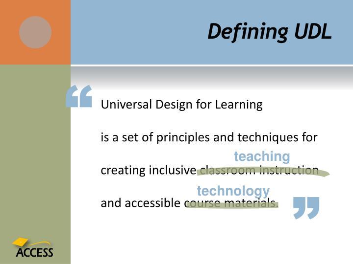 Defining UDL