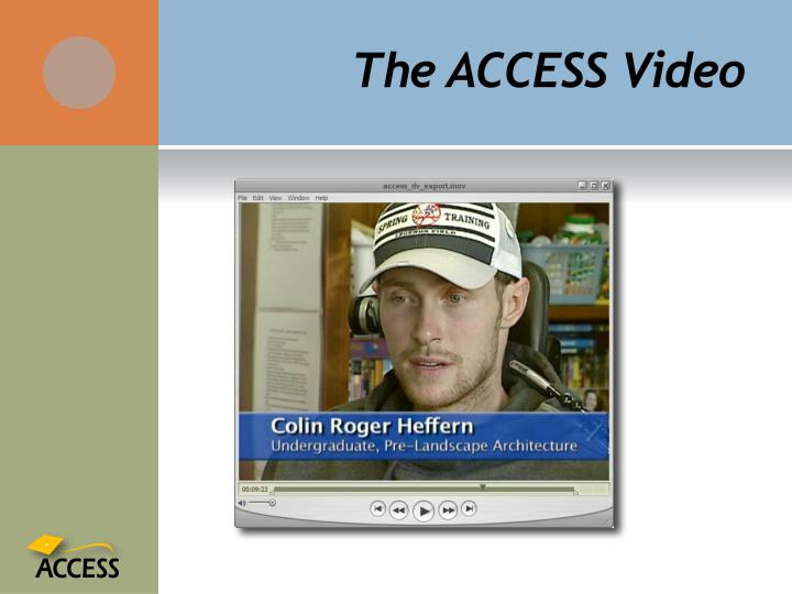 The ACCESS Video
