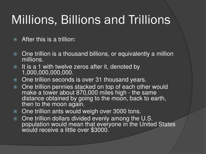 Millions, Billions and Trillions
