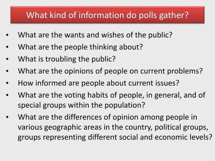 What kind of information do polls gather?