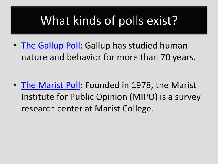 What kinds of polls exist?