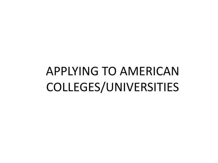 Applying to american colleges universities