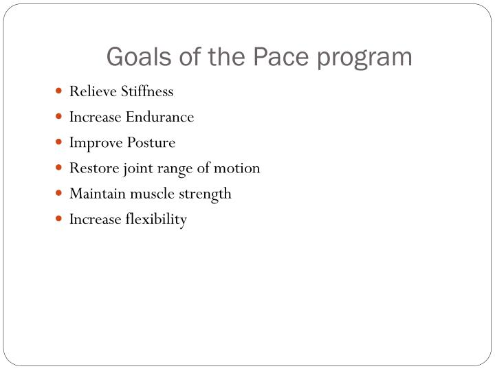 Goals of the Pace program
