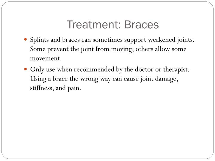 Treatment: Braces