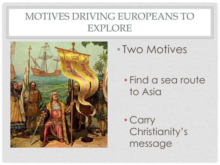 Motives driving Europeans to explore