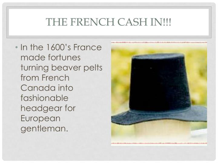 The French Cash In!!!