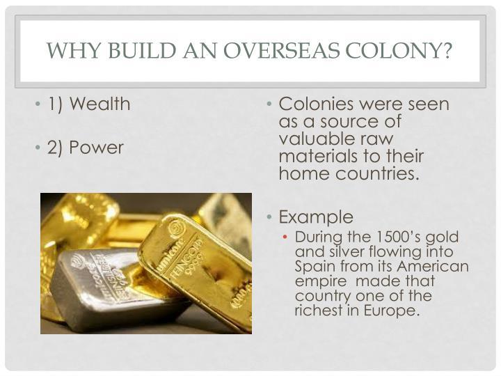 Why Build An Overseas Colony?