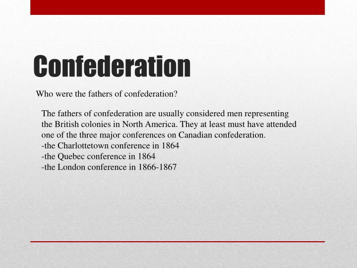 Who were the fathers of confederation?