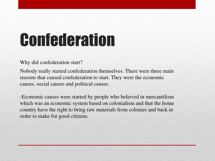 Why did confederation start?