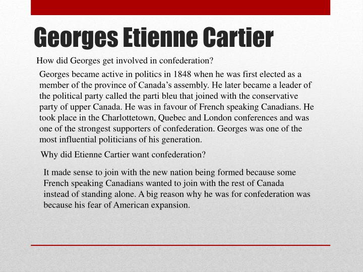 How did Georges get involved in confederation?
