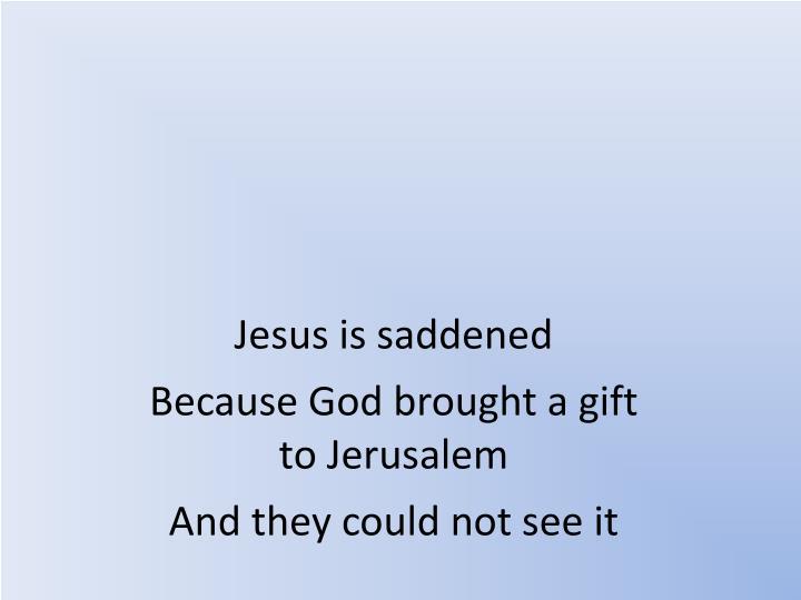 Jesus is saddened