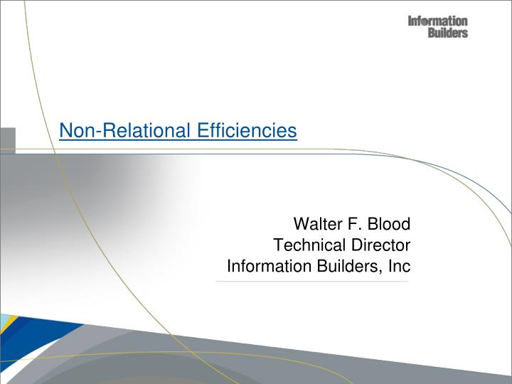Non relational efficiencies