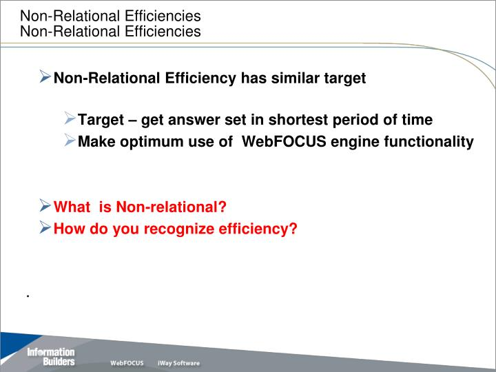 Non relational efficiencies non relational efficiencies