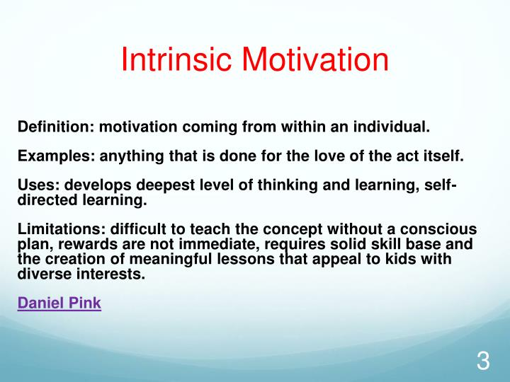 intruistic motivation Intrinsic motivation refers to behavior that is driven by internal rewards in other words, the motivation to engage in a behavior arises from within the individual because it is naturally satisfying to you.