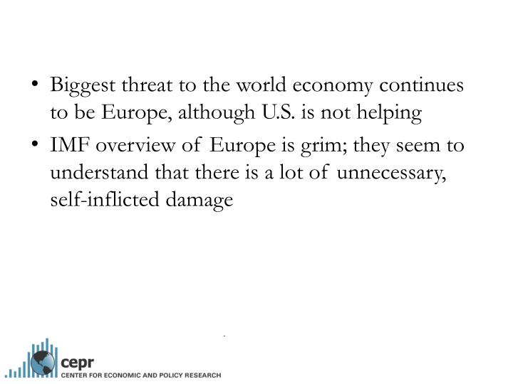 Biggest threat to the world economy continues to be Europe, although U.S. is not helping