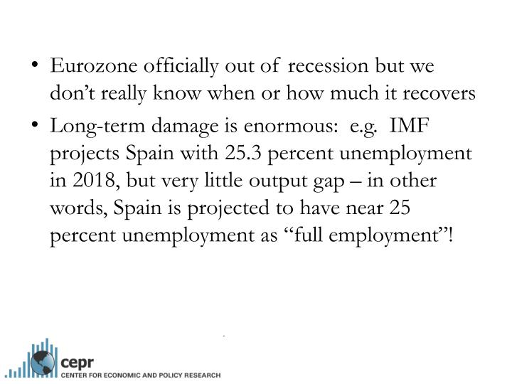 Eurozone officially out of recession but we don't really know when or how much it recovers