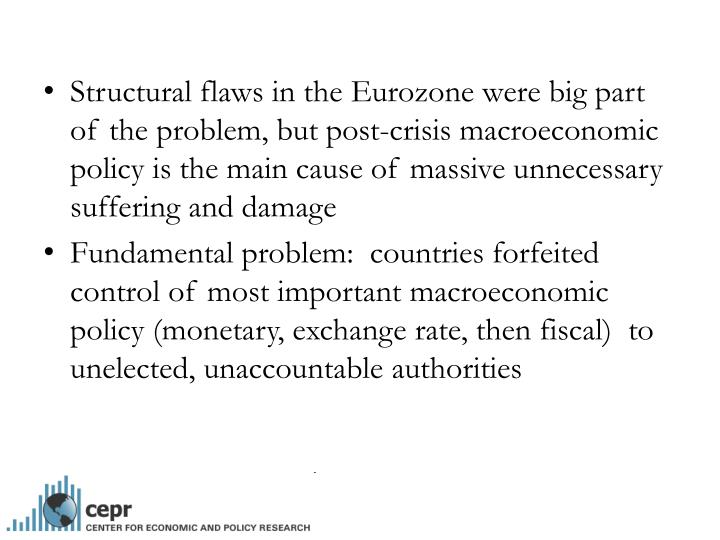 Structural flaws in the Eurozone were big part of the problem, but