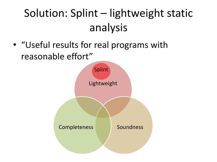 Solution: Splint – lightweight static analysis