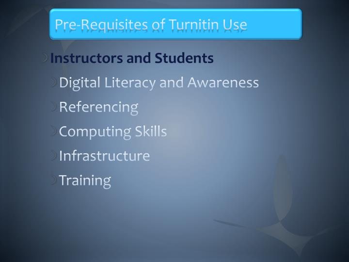 Pre requisites of turnitin use