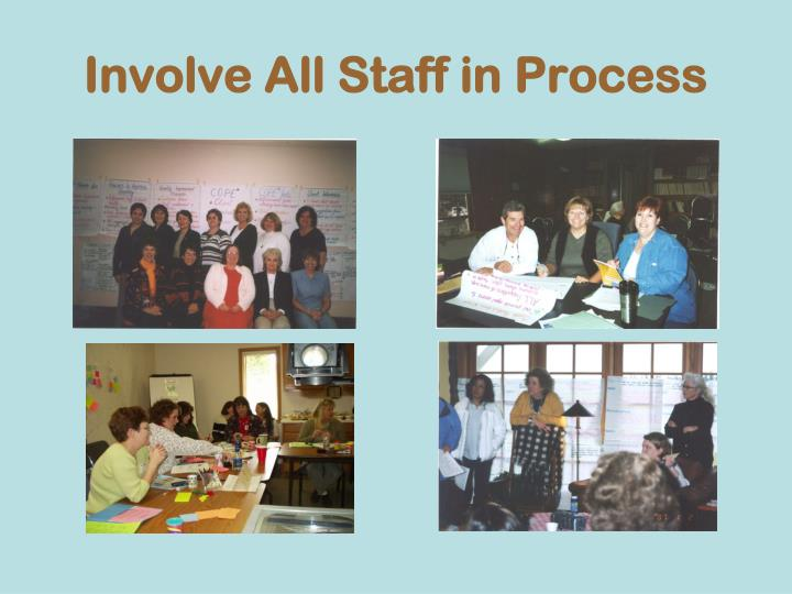 Involve All Staff in Process