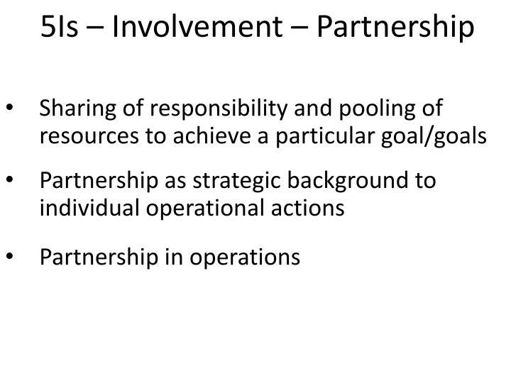 5Is – Involvement – Partnership