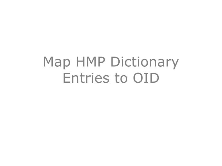 Map hmp dictionary entries to oid