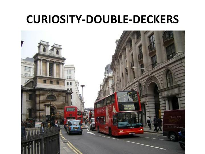 CURIOSITY-DOUBLE-DECKERS