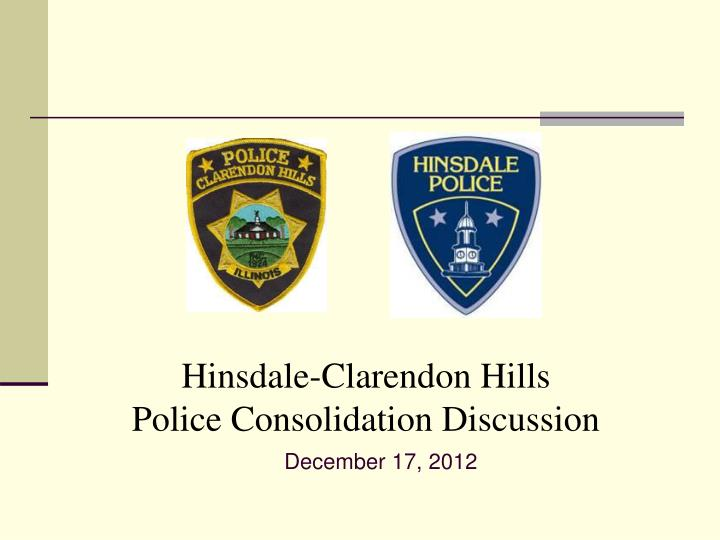 Hinsdale clarendon hills police consolidation discussion