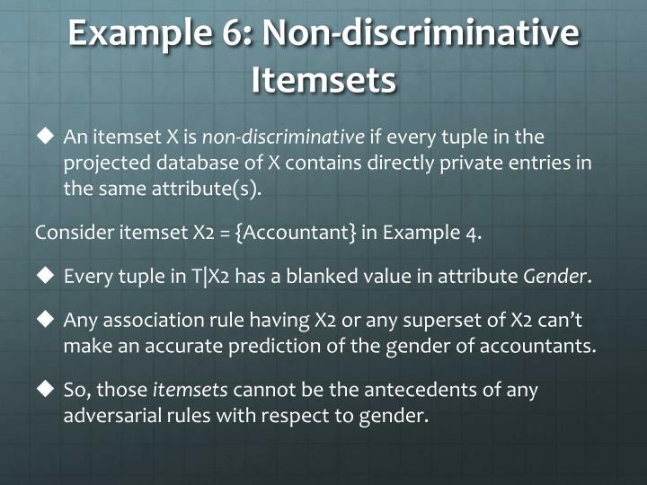 Example 6: Non-discriminative Itemsets