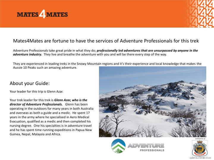Mates4Mates are fortune to have the services of Adventure Professionals for this trek
