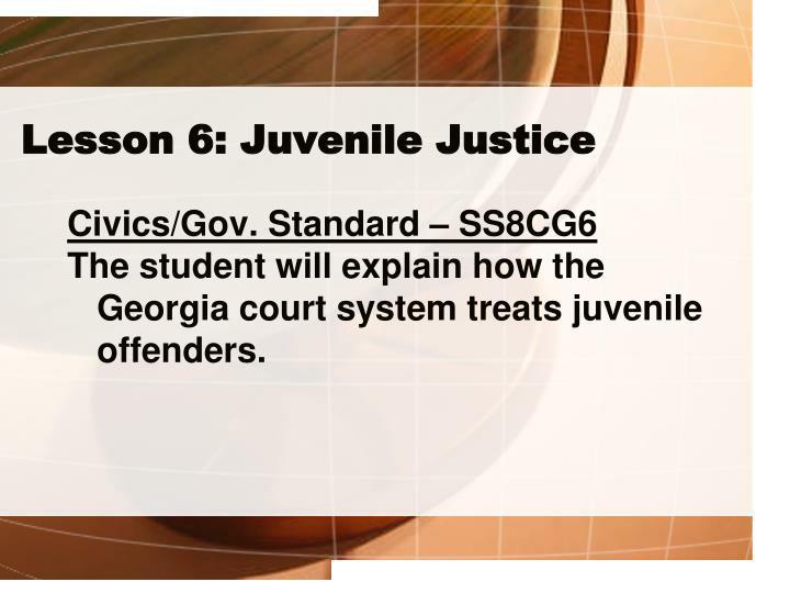 Lesson 6: Juvenile Justice