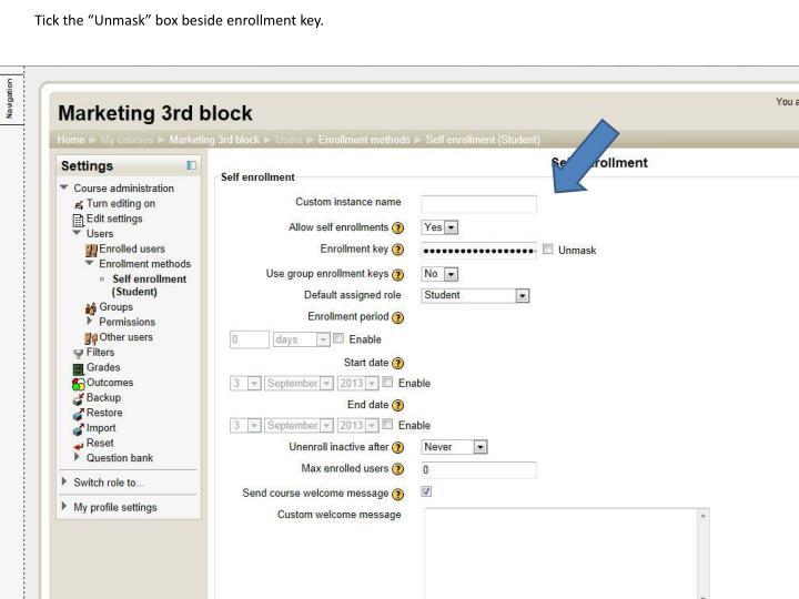 "Tick the ""Unmask"" box beside enrollment key."