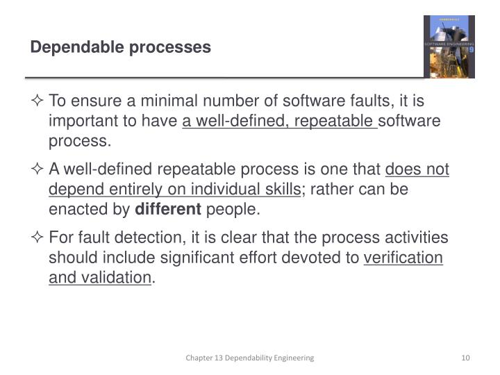 To ensure a minimal number of software faults, it is important to have