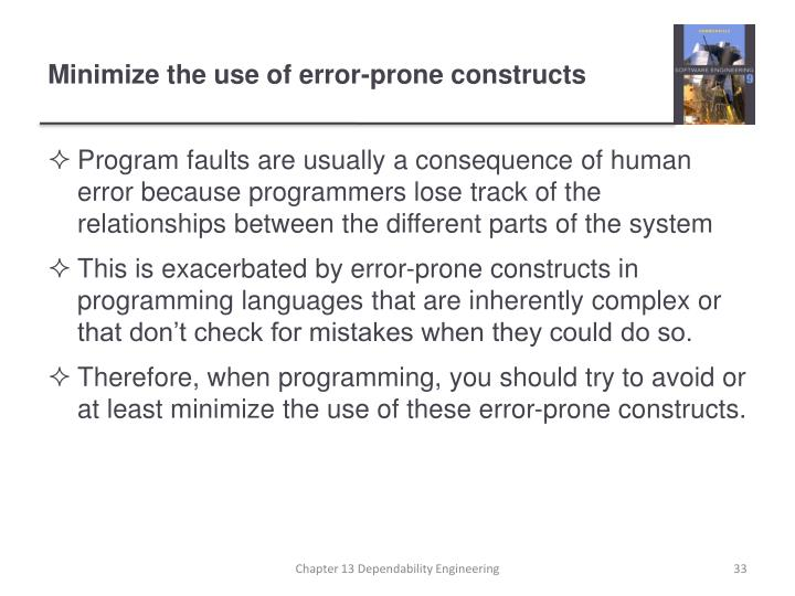 Minimize the use of error-prone constructs