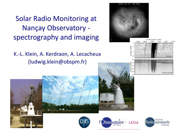 Solar radio monitoring at nan ay observatory spectrography and imaging