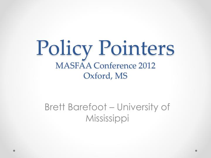 Policy pointers masfaa conference 2012 oxford ms