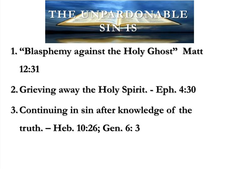 The unpardonable sin is