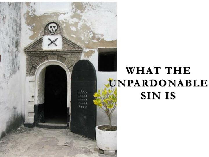 What The unpardonable sin is