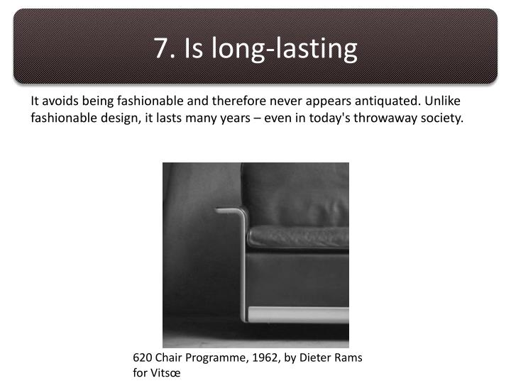 7. Is long-lasting