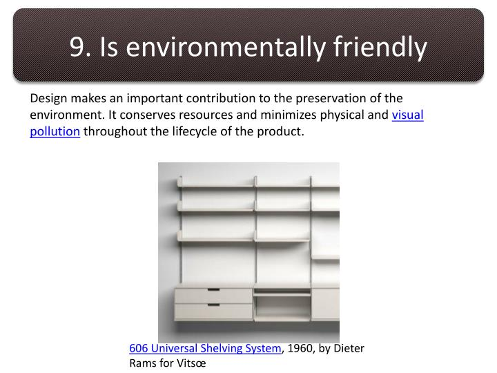 9. Is environmentally friendly