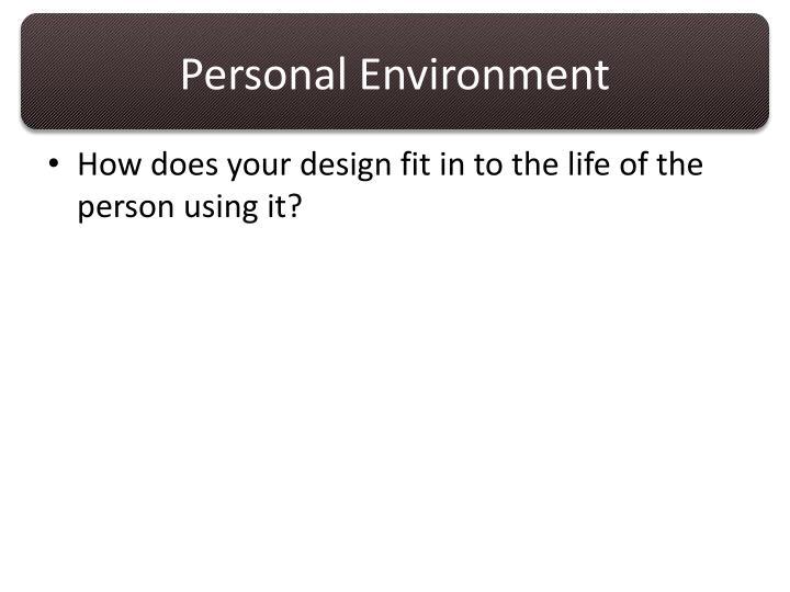 Personal Environment