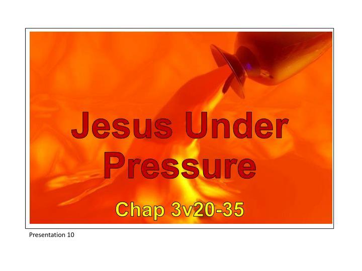 Jesus Under Pressure