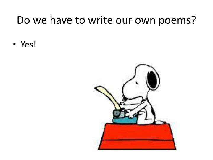 Do we have to write our own poems?