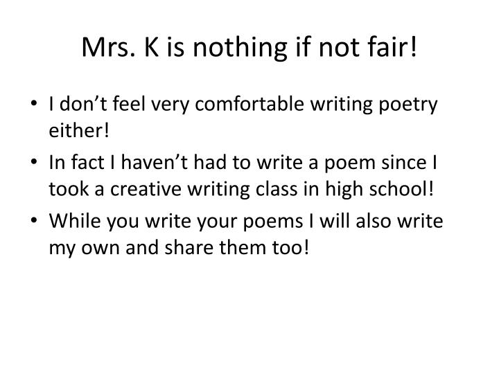 Mrs. K is nothing if not fair!